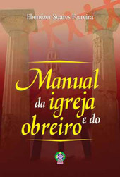 Manual da igreja e do obreiro  - Distribuidora EBD