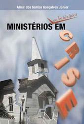 Ministérios eclesiásticos em crise  - Distribuidora EBD