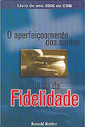 O aperfeiçoamento dos santos no cultivo da fidelidade  - Distribuidora EBD