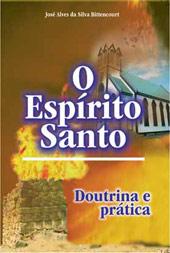 O Espírito Santo - Doutrina e Prática  - Distribuidora EBD
