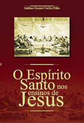 O Espírito Santo nos Ensinos de Jesus  - Distribuidora EBD