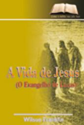 O Evangelho de Lucas - A vida de Cristo  - Distribuidora EBD
