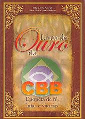 O livro de ouro da CBB  - Distribuidora EBD