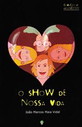 O show de nossas vidas(Coração de adolescente)  - Distribuidora EBD