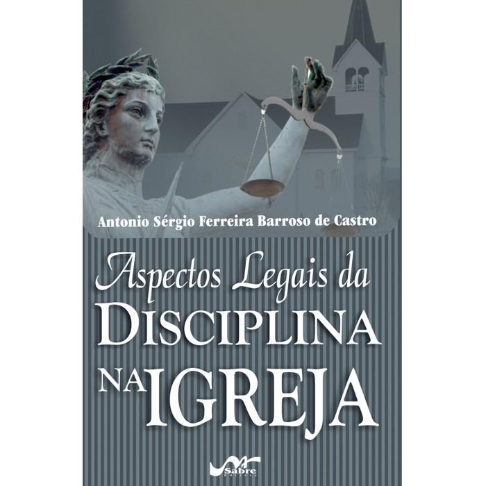 Aspectos Legais da Disciplina na Igreja  - Distribuidora EBD