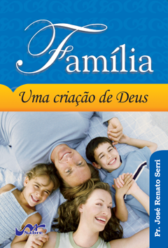 Família - Uma criação de Deus  - Distribuidora EBD