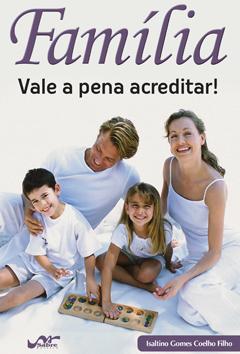 Família - Vale a pena acreditar  - Distribuidora EBD