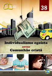 Individualismo egoísta x Comunhão cristã - N° 38  - Distribuidora EBD