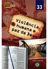 Violência Humana e Paz de Deus - Nº 33  - Distribuidora EBD