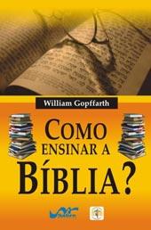 Como ensinar a Bíblia?  - Distribuidora EBD
