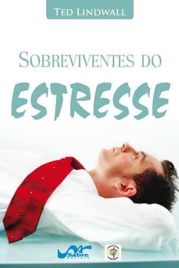 Sobreviventes do estresse  - Distribuidora EBD