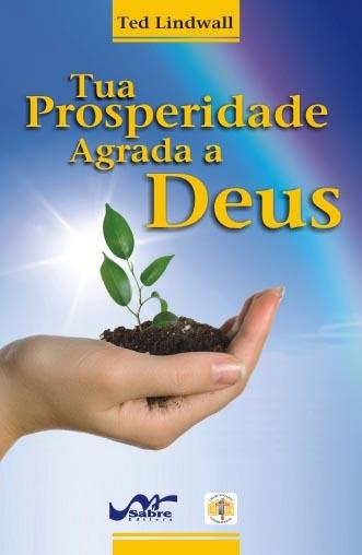 Tua prosperidade agrada a Deus  - Distribuidora EBD