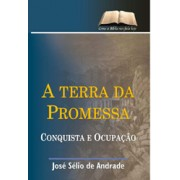 A terra da promessa - Josué, Juízes e Rute