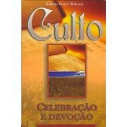 Culto,Celebração e Devoção