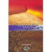 O Aperfeiçoamento dos Santos na Prática da Celebração
