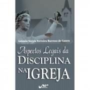 Aspectos Legais da Disciplina na Igreja