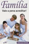 Família - Vale a pena acreditar