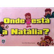 Onde está a Natália?