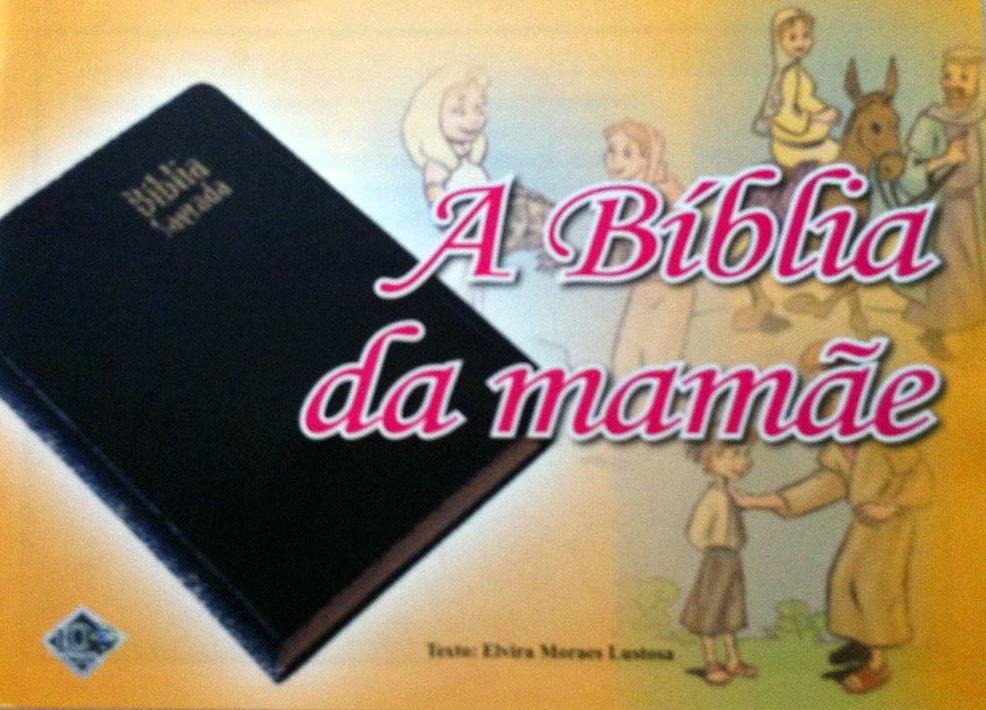 A Bíblia da mamãe  - Distribuidora EBD