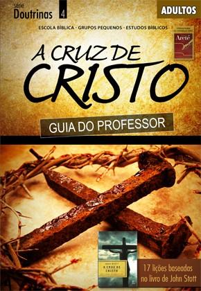 A cruz de Cristo (PROFESSOR)  - Distribuidora EBD