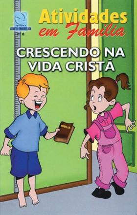 08 - Crescendo na vida cristã (ATIVIDADE EM FAMÍLIA)  - Distribuidora EBD