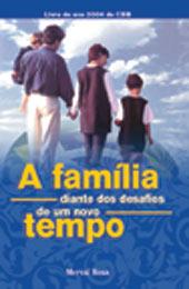 A família diante dos desafios de um novo tempo  - Distribuidora EBD