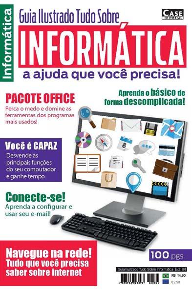 Guia Ilustrado Tudo Sobre Informática - Edição 04  - Case Editorial