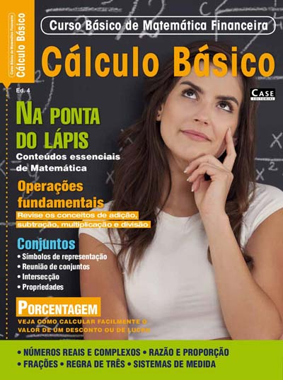 Curso Básico de Matemática Financeira - Edição 04 - VERSÃO PARA DOWNLOAD  - Case Editorial