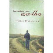 Livro Dois Caminhos e uma Escolha - Pastor Silas Malafaia