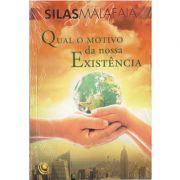 Livro Qual o Motivo da Nossa Existência - Pastor Silas Malafaia