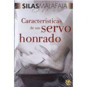 Livro Características de Um Servo Honrado - Pastor Silas Malafaia