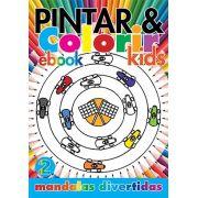 Pintar e Colorir Kids Ed. 02 - Mandalas Divertidas - PRODUTO DIGITAL (PDF)