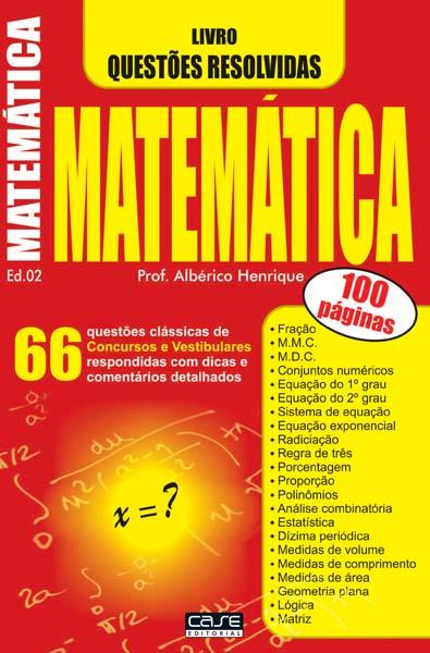 Livro Questões Resolvidas Matemática - Escolha sua Edição - VERSÃO PARA DOWNLOAD  - Case Editorial