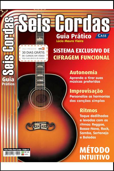 Guia Prático Seis Cordas - Edição 01  - Case Editorial