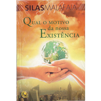 Livro Qual o Motivo da Nossa Existência - Pastor Silas Malafaia  - Case Editorial
