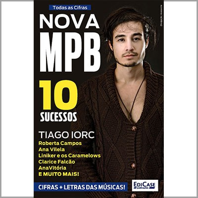 Todas as Cifras - Ed. 30 (Nova MPB - Tiago Iorc)  - EdiCase Publicações