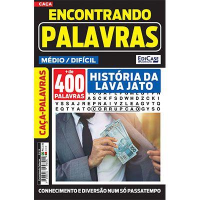 Encontrando Palavras Ed. 18- Médio/Difícil - História da Lava Jato  - EdiCase Publicações