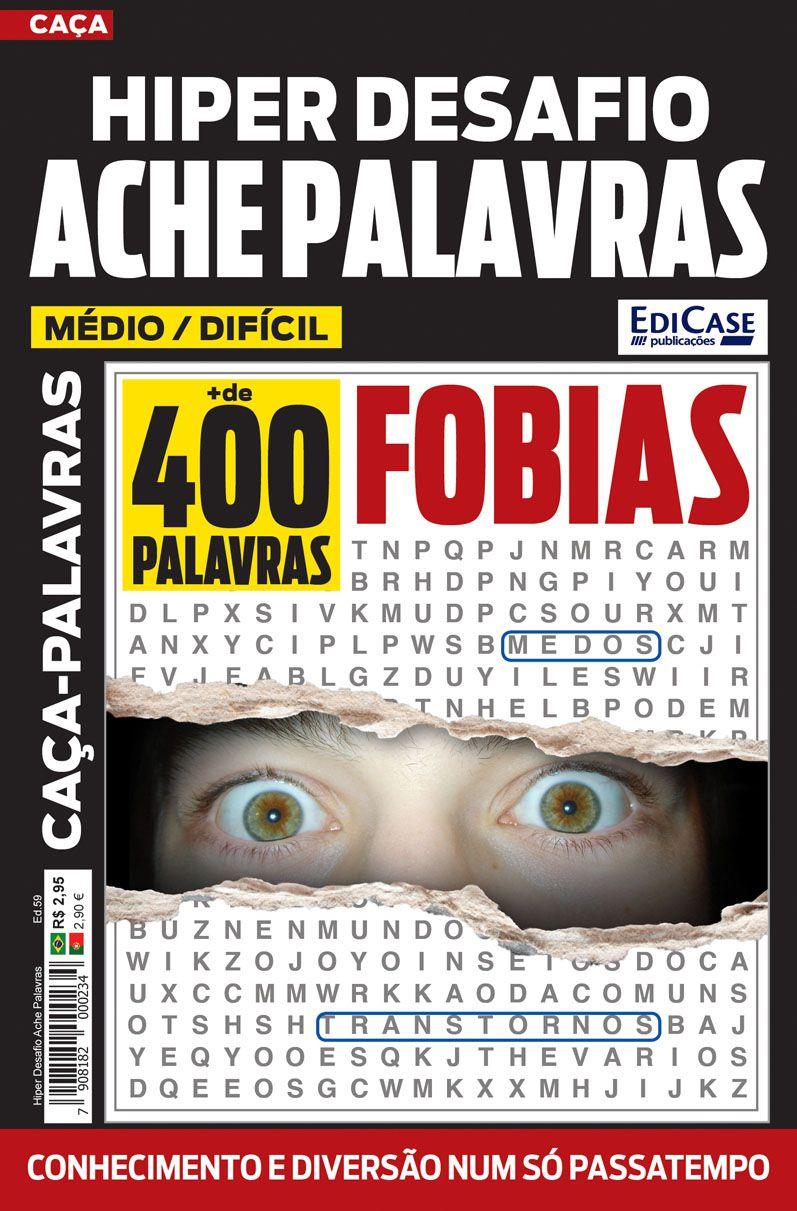 Hiper Desafios Ache Palavras Ed. 59 - Médio/Difícil - Fobias  - EdiCase Publicações