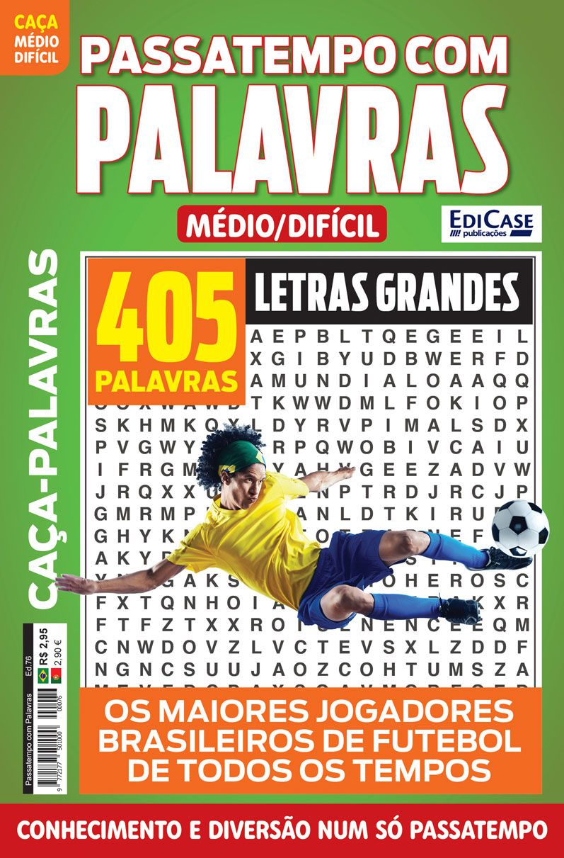 Passatempos Com Palavras Ed. 76 - Médio/Difícil - Letras Grandes - Os Maiores Jogadores Brasileiros de Futebol de Todos os Tempos  - EdiCase Publicações