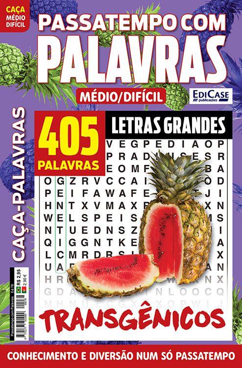Passatempos Com Palavras Ed. 78 - Médio/Difícil - Letras Grandes - Transgênicos  - EdiCase Publicações