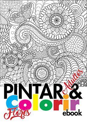 Pintar e Colorir Adultos Ed. 01 - Flores - PRODUTO DIGITAL (PDF)  - EdiCase Publicações