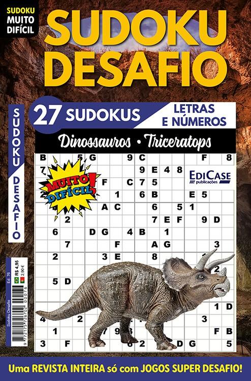 Sudoku Desafio Ed. 76 - Muito Difícil - Só Super Desafio - Com Letras e Números - Dinossauros - Triceratops  - EdiCase Publicações