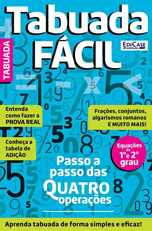 Tabuada Fácil Ed. 04 - Passo a Passo das Quatro Operações  - EdiCase Publicações