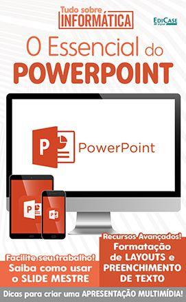 Tudo Sobre Informática Ed. 12 - O Essencial do PowerPoint - PRODUTO DIGITAL (PDF)  - EdiCase Publicações