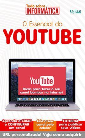Tudo Sobre Informática Ed. 14 - O Essencial do Youtube - PRODUTO DIGITAL (PDF)  - EdiCase Publicações