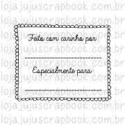 Carimbo Modelo Feito com Carinho - Coleção Love Scrap / JuJu Scrapbook
