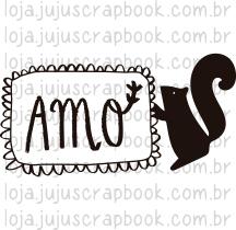 "Carimbo Modelo Esquilo ""Amo"" - Coleção Floresta Encantada / Juju Scrapbook  - JuJu Scrapbook"