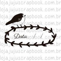 Carimbo Modelo Data Passarinho - Coleção Floresta Encantada / Juju Scrapbook  - JuJu Scrapbook