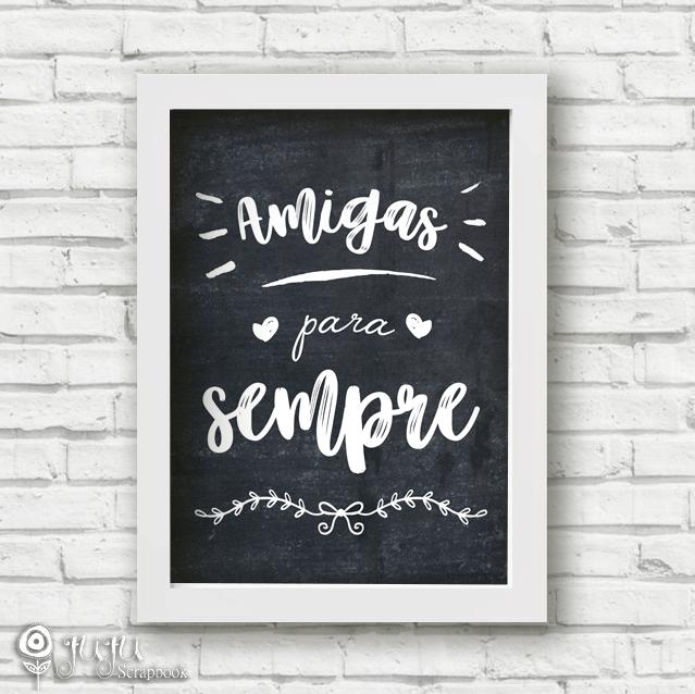 Poster Amigas para Sempre - Coleção Todo Momento Importa / Juju Scrapbook  - JuJu Scrapbook