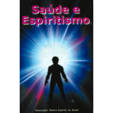 Saúde e Espiritismo  - AME-BRASIL